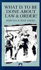 What is to be Done About Law and Order? by Jock Young, John Lea (Paperback, 1993)
