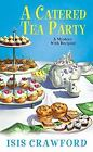 A Mystery with Recipes: A Catered Tea Party 12 by Isis Crawford (2017, Paperback)