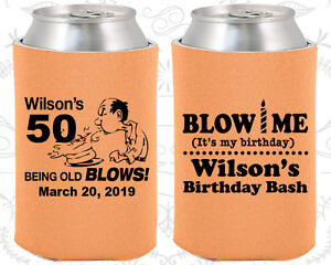 Details About Custom 50th Birthday Party Favor Koozies 20085 Blow Me Decorations Items