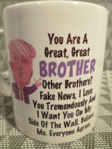 Novelty Coffee Mug ~ TRUMP ~ Your the best: Dad Father Brother Mom Sister