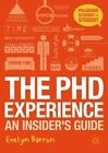 The PhD Experience: An Insider's Guide by Evelyn Barron (Paperback, 2014)