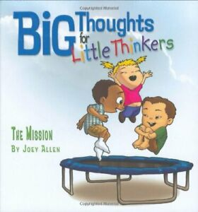 Big-Thoughts-For-Little-Thinkers-The-Mission-by-Joey-Allen-Hardback-Book-The