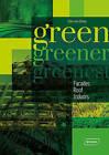 Green, Greener, Greenest: Facades, Roof, Indoors by Chris van Uffelen (Hardback, 2016)