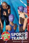 What's it Like to be a Sports Trainer? by Lisa Thompson, Elizabeth Dowen, Elizabeth Pickard (Paperback, 2008)
