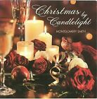 Christmas by Candlelight [Reflection] by Montgomery Smith (CD, 2008, Reflections)