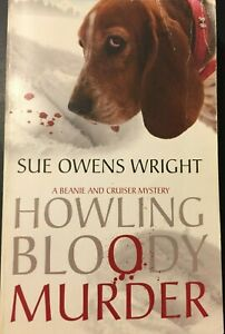 A Beanie and Cruiser: Howling Bloody Murder by Sue O. Wright '10 Paperback Book