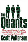 The Quants: The Maths Geniuses Who Brought Down Wall Street by Scott Patterson (Paperback, 2011)