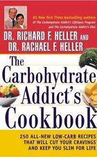 The Carbohydrate Addict's Cookbook: 250 All-New Low-Carb Recipes That Will Cut