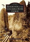 Railroads of the Columbia River Gorge by D C Jesse Burkhardt (Paperback / softback, 2004)