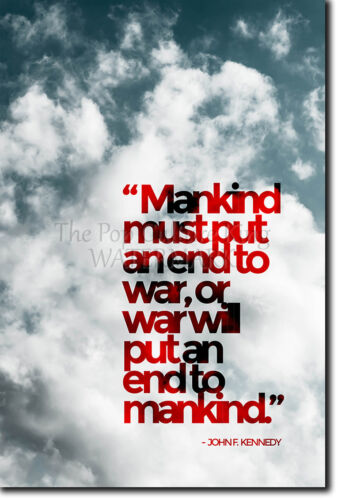 KENNEDY QUOTE POSTER PHOTO PRINT ART GIFT JOHN F AN END TO MANKIND