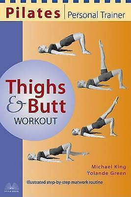 (Very Good)-Pilates Personal Trainer: Thighs and Butt Workout (Paperback)-Green,