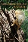 Discover the World of Squirrels: Illustrated Kids Book with Fun Facts about Squirrels and Builds Kids Vocabulary by Violet Burbach (Paperback / softback, 2015)