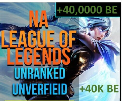 ✅ [NA] League Of Legends Account LOL NA Smurf + 40,000 BE IP Unranked Level 30