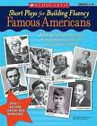 Short Plays for Building Fluency: Famous Americans, Grades 4-8 by Scholastic Teaching Resources (Paperback / softback, 2008)