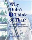 Why Didn't I Think of That?: 1,198 Tips from 222 Sailors on 120 Boats from 9 Countries by John Roberts, Susan Roberts (Paperback, 1997)