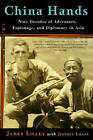 China Hands: Nine Decades of Adventure, Espionage, and Diplomacy in Asia by James R. Lilley, Jeffrey Lilley (Paperback, 2005)