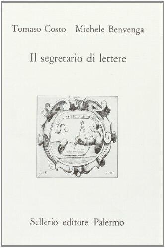 Il segretario di lettere [Paperback] Costo, Tomaso; Benvenga, Michele