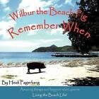 Remember When - Wilbur the Beach Pig by Heidi Fagerberg (Paperback / softback, 2012)