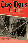 Two Days in July: A Docu-Drama of Claus Von Stauffenberg's Attempt to Kill Hitler by Stig Dalager (Paperback, 2008)
