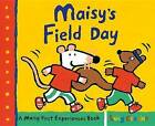 Maisy's Field Day: A Maisy First Experiences Book by Lucy Cousins (Hardback, 2016)