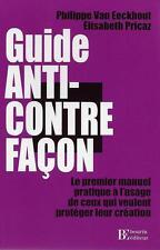 DROIT DES AFFAIRES / GUIDE ANTI-CONTREFACON - PROTEGER SA CREATION