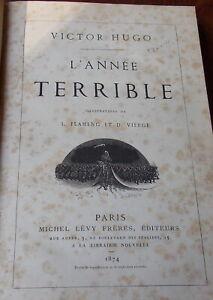 VICTOR HUGO L'ANNEE TERRIBLE illustrations Flameng et Vierge EDITEURS LEVY  1874