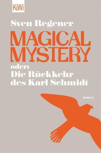 1 von 1 - Magical Mystery oder: Die Rückkehr des Karl Schmidt von Sven Regener, UNGELESEN