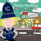 Police Constable Penny Farthing Goes to School 9781449097004 Paperback