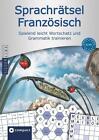 Compact Sprachrätsel Französisch - Niveau A2 & B1 von Marie Frey (2015, Buch)