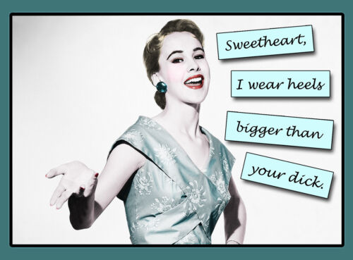 "Novel /""SWEETHEART I WEAR HEELS BIGGER THAN YOUR DICK/"" Retro Poster A1A2A3A4Size"