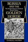 Russia and the Golden Horde: The Mongol Impact on Medieval Russian History by Charles J. Halperin (Paperback, 1987)