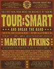 Tour Smart: and Break the Band by Martin Atkins (Paperback, 2007)
