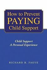 How to Avoid Paying Child Support: Child Support A Personal Experience-ExLibrary