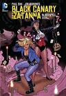 Black Canary and Zatanna: Bloodspell by Paul Dini (Paperback, 2015)