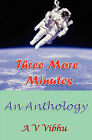 Three More Minutes: An Anthology by Vibhu A V (Paperback / softback, 2010)