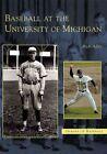 Baseball at The University of Michigan 9780738532219 by Rich Adler Paperback