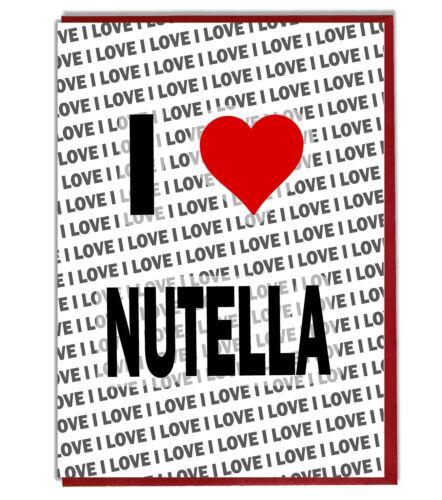 I Love Nutella Greeting Card Birthday Card