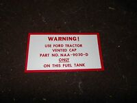 1953 - 1964 Ford Tractor Tractors Fuel Gas Tank Warning Decal Sticker