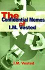 The Confidential Memos of I. M. Vested 9781583481233 Paperback
