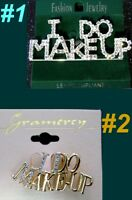 I Do Makeup Pin Brooch Rhinestone Profession Beautician Face Cosmetology Jewelry