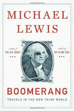 Boomerang : Travels in the New Third World by Michael Lewis (2011, Hardcover)