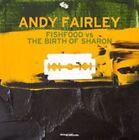 Andy Fairley - Fishfood Vs. the Birth of Sharon (2015)