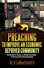 Preaching to Improve an Economic Deprived Community by R Lamont Smith II (Hardback, 2006)