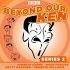 Beyond Our Ken: Classic BBC Radio Comedy: Series 2 by Eric Merriman (CD-Audio, 2016)