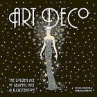 Art Deco: The Golden Age of Graphic Art & Illustration by Michael Robinson, Rosalind Ormiston (Hardback, 2008)