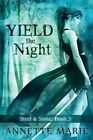 Yield the Night by Annette Marie (Paperback / softback, 2015)
