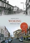 Woking Through Time by Marion Field (Paperback, 2014)