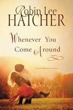 A Kings Meadow Romance: Whenever You Come Around 2 by Robin Lee Hatcher...