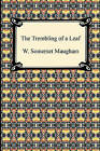 The Trembling of a Leaf by W Somerset Maugham (Paperback / softback, 2010)