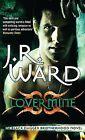 Lover Mine by J. R. Ward (Paperback, 2010)